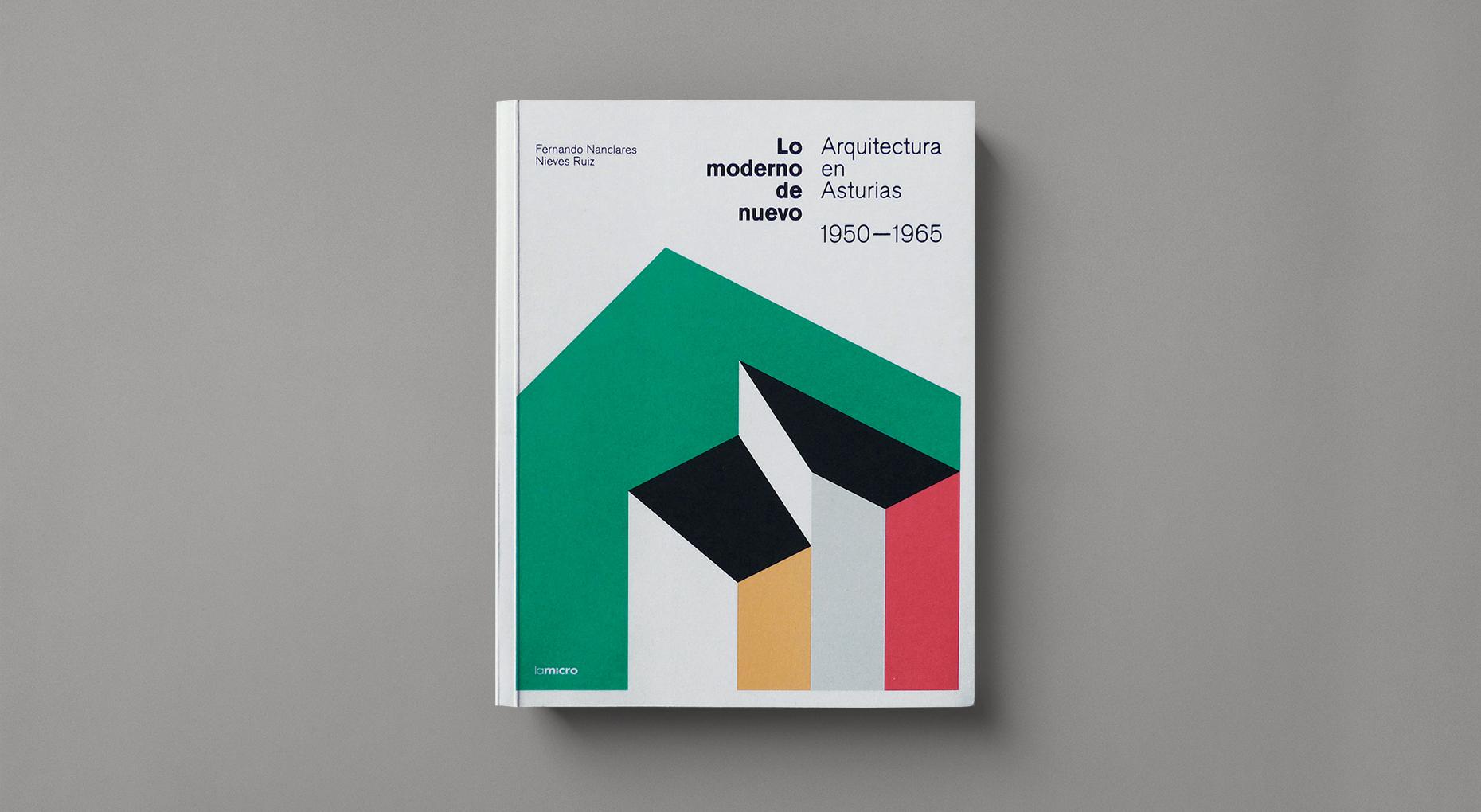 Lo moderno de nuevo. Arquitectura en Asturias 1950–1965. La micro, 2014